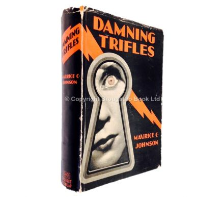 Damning Trifles by Maurice C Johnson First Edition Alfred Knopf 1932